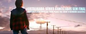 #ListaLigada: sete séries canceladas sem final