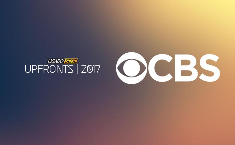 Upfront 2017 | CBS: Renovações, cancelamentos e trailers das novidades!
